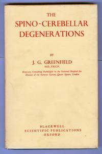 The Spino-Cerebellar Degenerations by  J. G GREENFIELD - Hardcover - 1954 - from Attic Books and Biblio.com
