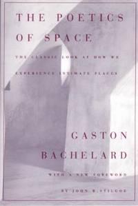 The Poetics of Space by Gaston Bachelard - 1994
