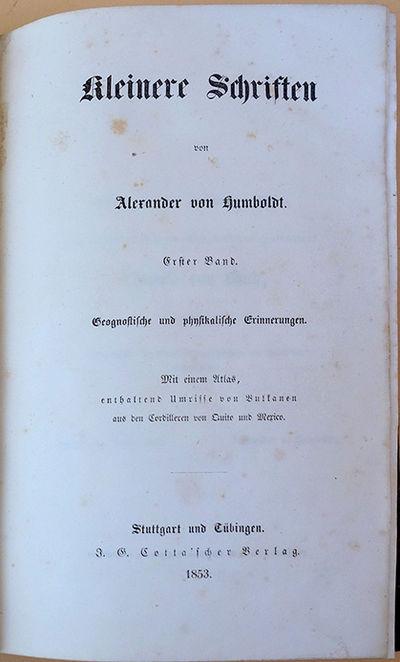 Stuttgart & Tubingen: J. G. Cotta, 1853. Humboldt, Alexander von (1769-1859). Kleinere Schriften. Er...
