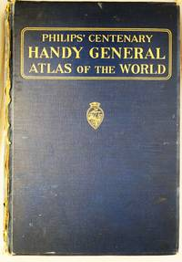 Philip's centenary handy general atlas of the world : a series of 232 pages of coloured maps and plans forming a complete geographical survey of the international relationships of the new era, its territorial changes and commercial Communications