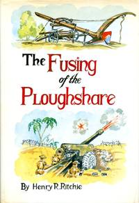 image of Fusing of the Ploughshare: From East Anglia to Alamein - The Story of a Yeoman at War (Signed By Author)