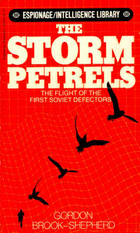 The Storm Petrels: The Flight of the First Soviet Defectors by  Gordon Brook-Shepherd - Paperback - 1982 - from Kenneth Mallory Bookseller. ABAA and Biblio.com