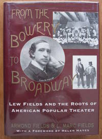 image of From the Bowery to Broadway. Lew Fields and the Roots of American Popular Theater