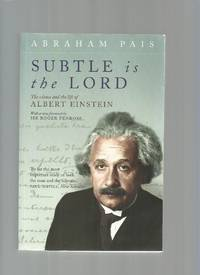 Subtle is the Lord: The Science and the Life of Albert Einstein by Pais, Abraham; Penrose, Sir Roger (Foreword) - 2005