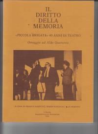 Il Diritto Della Memoria: Piccola Brigata 40 Anni di Teatro