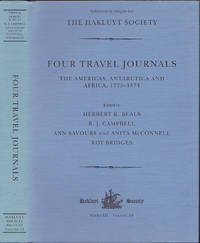 Four Travel Journals: The Americas, Antarctica and Africa, 1775-1874 (Works issued by the Hakluyt Society, Third Series, Volume 18)