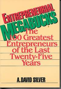 image of Entrepreneurial Megabucks The 100 Greatest Entrepreneurs of the Last  Twenty-Five Years