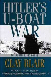 Hitler's U-Boat War The Hunted 1942-1945