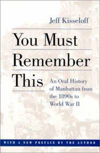 image of You Must Remember This : An Oral History of Manhattan from the 1890s to World War II