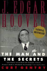J. Edgar Hoover, The Man and His Secrets. by  Curt  J. Edgar] Gentry - Paperback - 1992 - from Inanna Rare Books Ltd. (SKU: 73148AB)