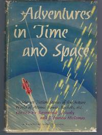 image of Adventures in Time and Space: An Anthology of Modern Science Fiction