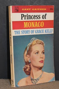 Princess of Monaco; The Story of Grace Kelly