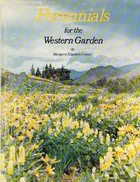 Perennials for the western garden: The amateur gardener's fieldbook for the growing of perennials, biennials, and bulbs