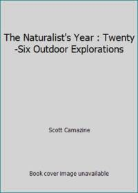 The Naturalist's Year : Twenty-Six Outdoor Explorations