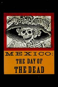 MEXICO : THE DAY OF THE DEAD AN ANTHOLOGY