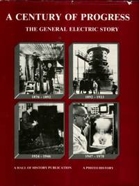 image of A Century Of Progress: The General Electric Story, 1876-1978