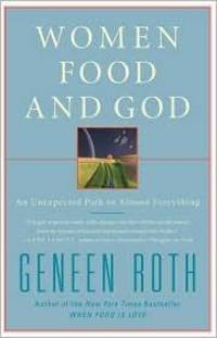 image of Women Food and God: An Unexpected Path to Almost E