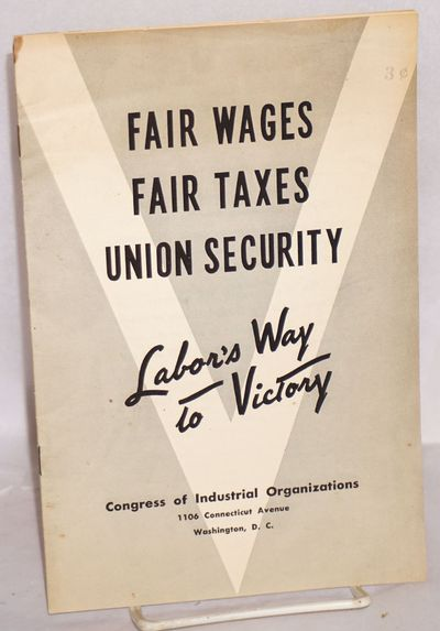 Washington: Congress of Industrial Organizations, 1942. 15p., wraps stained and soiled.