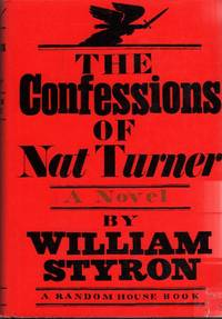 The Confessions of Nat Turner by  Virginia 1925 - Martha's Vineyard 2006)  William (Newport News - First Edition - 1967 - from Studio Bibliografico Marini and Biblio.co.uk