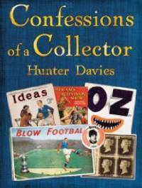 image of Confessions of a Collector: Or, How to be a Part-time Treasure Hunter