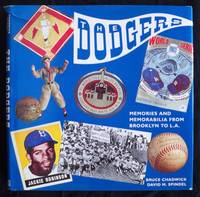 THE DODGERS: MEMORIES AND MEMORABILIA FROM BROOKLYN TO L.A. by  Bruce; Text by & with Photography by David M. Spindel Chadwick - First Edition, Stated - 1993 - from Champ & Mabel Collectibles (SKU: H12447)