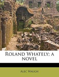 Roland Whately; a novel