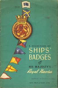 A SELECTION OF SHIPS' BADGES OF HIS MAJESTY'S ROYAL NAVIES.