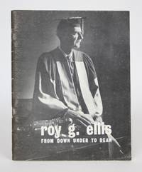 image of Roy G. Ellis: From Down Under to Dean, including The Ellis Era 1947 to 1969
