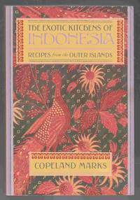 The Exotic Kitchens of Indonesia Recipes from the Outer Islands by  Copeland Marks - Paperback - 1993 - from Riverwash Books and Biblio.com