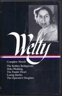 Complete Novels. The Robber Bridegroom, Delta Wedding, The Ponder Heart, losing Battles, The Optimist's Daughter