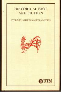 Historical Fact and Fiction by Syed Muhammad Naquib al-Attas - Hardcover - 2012 - from The Penang Bookshelf and Biblio.com