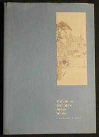 Nakahama Manjiro's Hyosen Kiryaku: A Companion Book; Produced for the exhibition Drifting: Nakahama Manjiro's Tale of Discovery -- An Illustrated Manuscrift Recounting Ten Years of Adventure at Sea at the Rosenbach Museum & Library, Philadelphia October 5, 1999-January 30, 2000