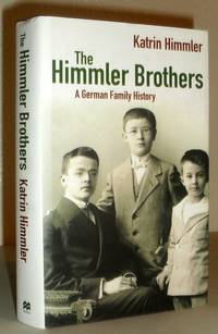 The Himmler Brothers - A German Family History