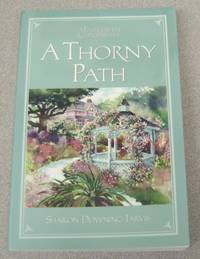 A Thorny Path (The Fairhaven Chronicles, Book 4) by  Sharon Downing Jarvis - Paperback - First Edition - 2006 - from Books of Paradise (SKU: R4112)