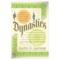 Dynasties: Fortunes and Misfortunes of the World's Great Family Businesses (Paperback)