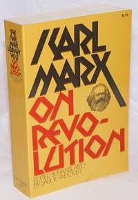On Revolution. Arranged and edited, with an introduction and new translations by Saul K. Padover