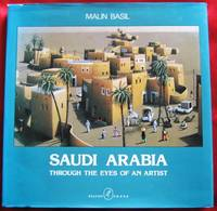 Saudi Arabia Through the Eyes of an Artist by  Malin Basil - Hardcover - Signed - 1977 - from Collina Books (SKU: 009424)