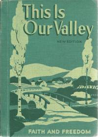 This Is Our Valley Faith and Freedom Reader 1953