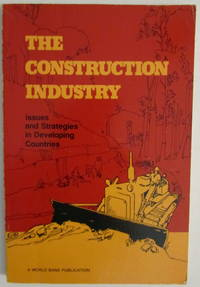 The Construction Industry : Issues and Strategies in Developing Countries