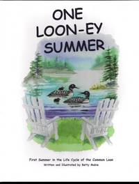 One Loon-ey Summer by  Betty Mabie - Paperback - Signed First Edition - 2005 - from Granada Bookstore  (Member IOBA) and Biblio.com
