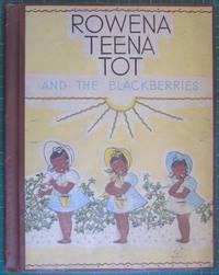 Rowena Teena Tot and the Blackberries