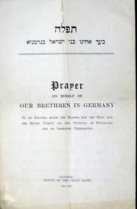 Prayer on behalf of our Brethren in Germany, to be recited ... on the festival of the Pentecost and on Sabbaths Thereafter (Hebrew and English text)
