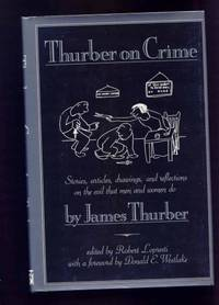 Thurber on Crime. Stories, Articles, drawings, and reflections on  the Evil That  Men and Women Do.