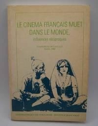 Le Cinema Francais Muet Dans Le Monde, Influences Reciproques: Symposium de la F.I.A.F., Paris 1988 by Various - Paperback - 1989 - from Easy Chair Books (SKU: 182283)