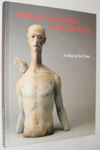 Katsura Funakoshi - Ernst Barlach: A Map of the Time. Skulpturen und Zeichnungen / Sculpture and...