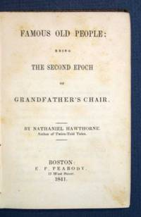 image of FAMOUS OLD PEOPLE: Being the Second Epoch of Grandfather's Chair