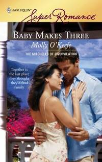 Baby Makes Three by Molly O'Keefe - 2007