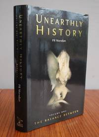 Unearthly History: The Balance Between - UK 1st EDITION, 1st PRINTING