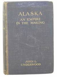 Alaska: An Empire in the Making