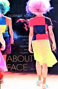 image of About Face. Performing Reace in Fashion and Theater